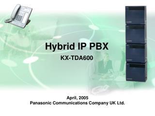 April, 2005 Panasonic Communications Company UK Ltd.