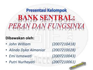 Presentasi Kelompok BANK SENTRAL: PERAN DAN FUNGSINYA