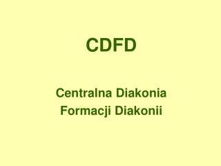 CDFD Centralna Diakonia  Formacji Diakonii