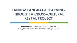 TANDEM LANGUAGE LEARNING THROUGH A CROSS-CULTURAL KEYPAL PROJECT