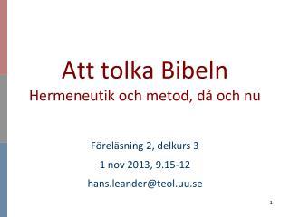 Att tolka Bibeln Hermeneutik och metod, d� och nu