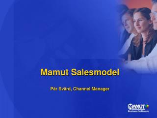 Mamut Salesmodel  Pär Svärd, Channel Manager