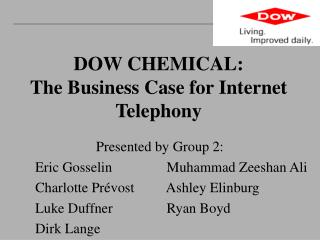 DOW CHEMICAL:   The Business Case for Internet Telephony