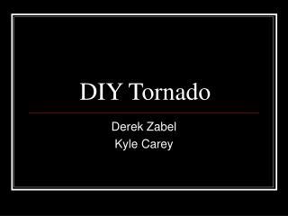 DIY Tornado