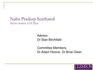 Nalin Pradeep Senthamil  Masters Student, ECE Dept.