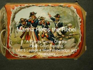 Martha Helps the Rebel