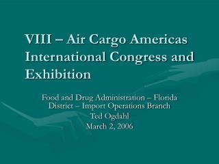 VIII – Air Cargo Americas International Congress and Exhibition