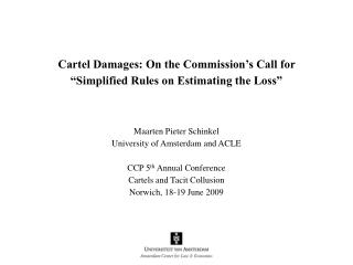 "Cartel Damages: On the Commission's Call for ""Simplified Rules on Estimating the Loss"""