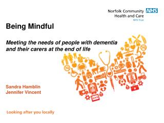 Being Mindful  Meeting the needs of people with dementia and their carers at the end of life      Sandra Hamblin Jennife
