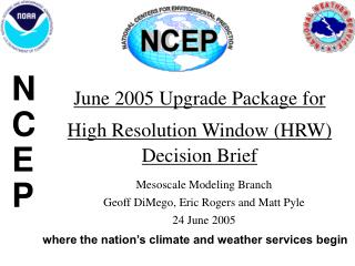 June 2005 Upgrade Package for High Resolution Window (HRW) Decision Brief