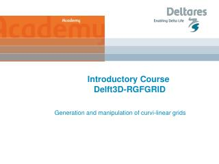 Introductory Course  Delft3D-RGFGRID