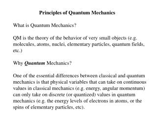 Principles of Quantum Mechanics What is Quantum Mechanics?