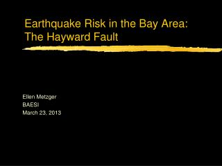 Earthquake Risk in the Bay Area: The Hayward Fault
