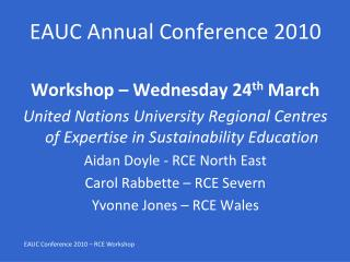 EAUC Annual Conference 2010 Workshop – Wednesday 24 th  March