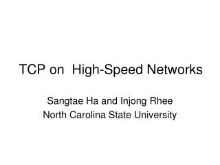 TCP on  High-Speed Networks