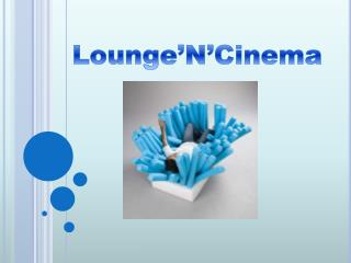 Lounge'N'Cinema