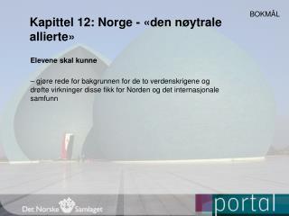 Kapittel 12: Norge - «den nøytrale allierte»
