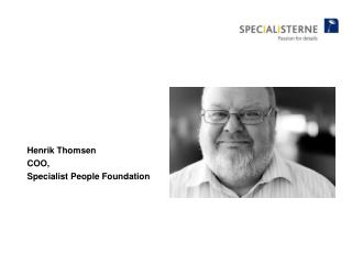 Henrik Thomsen COO ,  Specialist People Foundation