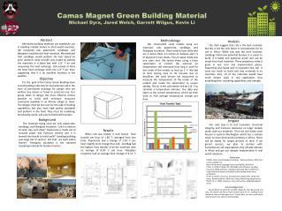 Camas  Magnet  Green Building Material Michael Dyra, Jared Welch, Garrett Wilgus, Kevin Li