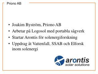 Joakim Byström, Priono AB Arbetar på Logosol med portabla sågverk