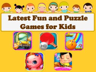 Latest Fun and Puzzle Games for Kids