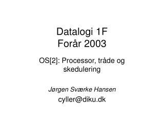 Datalogi 1F Forår 2003