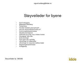 sigurd.solberg@kilde.no Støyveileder for byene