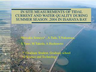 IN SITE MEASUREMENTS OF TIDAL CURRENT AND WATER QUALITY DURING SUMMER SEASON ,2004 IN ISAHAYA BAY