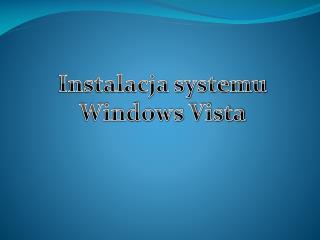 Instalacja systemu Windows Vista