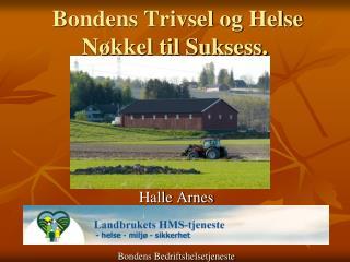 Bondens Trivsel og Helse Nøkkel til Suksess.