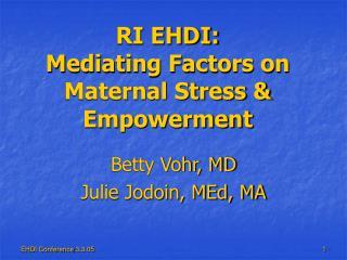 RI EHDI: Mediating Factors on Maternal Stress & Empowerment