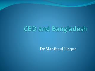 CBD and Bangladesh
