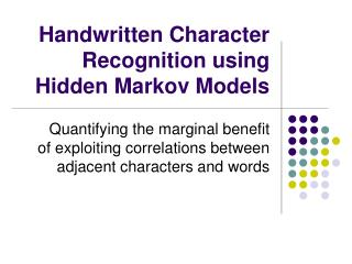 Handwritten Character Recognition using  Hidden Markov Models