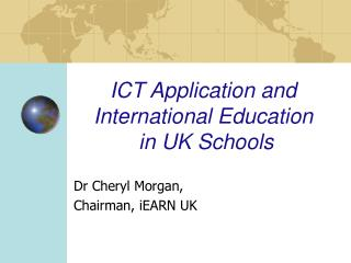 ICT Application and International Education  in UK Schools