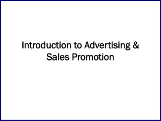 Introduction to Advertising  Sales Promotion