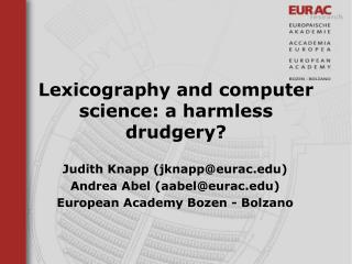 Lexicography and computer science: a harmless drudgery?
