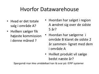 Hvorfor Datawarehouse