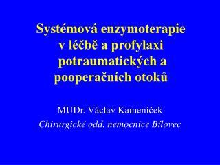 Systémová enzymoterapie  v léčbě a profylaxi    potraumatických a pooperačních otoků