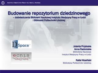 Jolanta Przyłuska Anna Radomska  Biblioteka Naukowa  Instytut Medycyny Pracy w Łodzi