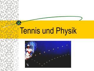 Tennis und Physik