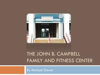 The John B. Campbell Family and Fitness Center