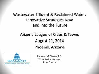 Wastewater Effluent & Reclaimed Water: Innovative Strategies Now  and into the Future