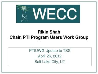 Rikin Shah Chair, PTI Program Users Work Group