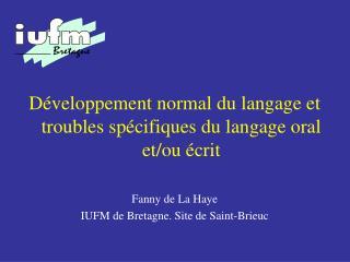 Développement normal du langage et  troubles spécifiques du langage oral et/ou écrit