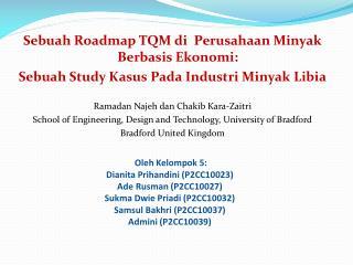 Sebuah Roadmap TQM di  Perusahaan  Minyak  Berbasis Ekonomi: