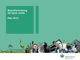 Biocidforordning Gå hjem møde Maj 2012