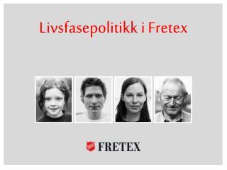 Livsfasepolitikk i Fretex