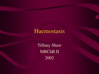 Haemostasis