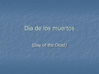 D ía de los muertos