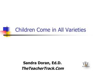 Children Come in All Varieties
